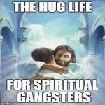 hug-life-for-spiritual-gangsters