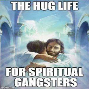 hug-life-for-spiritual-gangsters